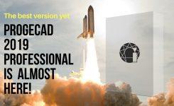 progeCAD 2019 professional is Coming soon!